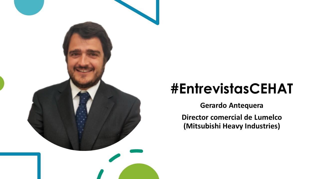 ENTREVISTAS Gerardo Antequera - Director comercial de Lumelco Mitsubishi Heavy Industries